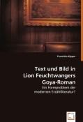 Kipper, Franziska: Text und Bild in Lion Feuchtwangers Goya-Roman
