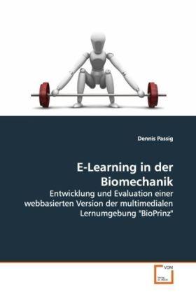 E-Learning in der Biomechanik - Entwicklung und Evaluation einer webbasierten Version der multimedialen Lernumgebung