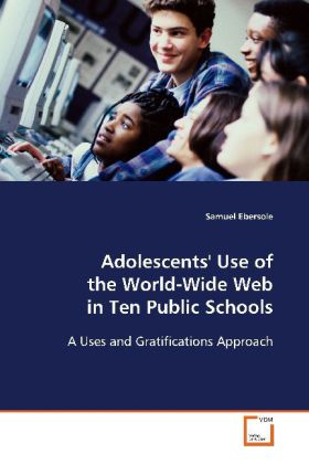 Adolescents' Use of the World-Wide Web in Ten Public Schools - A Uses and Gratifications Approach