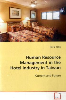 Human Resource Management in the Hotel Industry in  Taiwan - Current and Future - Yang, Hui-O