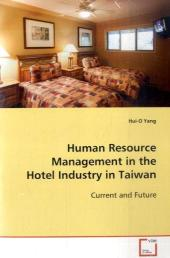 Human Resource Management in the Hotel Industry in  Taiwan - Hui-O Yang