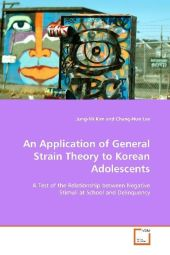 An Application of General Strain Theory to Korean  Adolescents - Jung-Mi Kim
