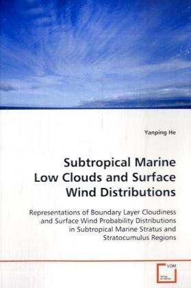 Subtropical Marine Low Clouds and Surface Wind Distributions - Representations of Boundary Layer Cloudiness and Surface Wind  Probability Distributions in Subtropical Marine Stratus and  Stratocumulus Regions
