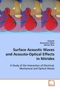 Surface Acoustic Waves and Acousto-Optical Effects inNitrides