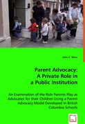 Moss, John C.: Parent Advocacy: A Private Role in a Public Institution