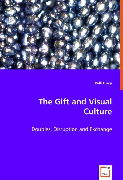 The Gift and Visual Culture - Kelli Fuery