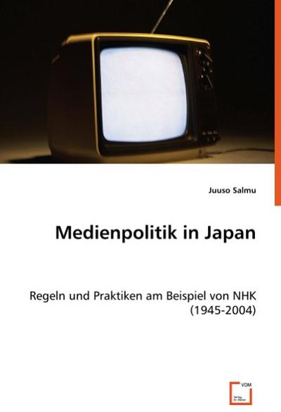 Medienpolitik in Japan - Juuso Salmu