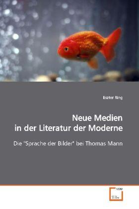Neue Medien in der Literatur der Moderne - Die