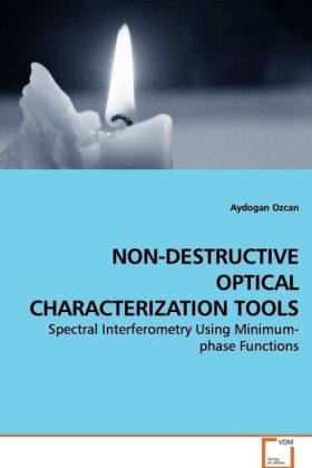 NON-DESTRUCTIVE OPTICAL CHARACTERIZATION TOOLS - Spectral Interferometry Using Minimum-phase Functions - Ozcan, Aydogan