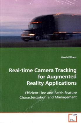 Real-time Camera Tracking for Augmented Reality Applications - Efficient Line and Patch Feature Characertization and Management - Wuest, Harald