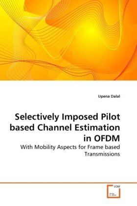 Selectively Imposed Pilot based Channel Estimation in OFDM als Buch von Upena Dalal - Upena Dalal