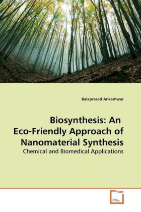 Biosynthesis: An Eco-Friendly Approach of Nanomaterial Synthesis als Buch von Balaprasad Ankamwar - Balaprasad Ankamwar