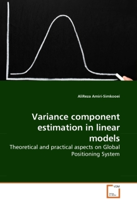 Variance component estimation in linear models - Theoretical and practical aspects on Global Positioning System