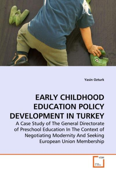 EARLY CHILDHOOD EDUCATION POLICY DEVELOPMENT IN TURKEY - Yasin Ozturk