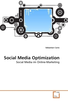 Social Media Optimization - Social Media im Online-Marketing - Cario, Sebastian