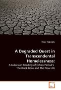 A Degraded Quest in Transcendental Homelessness:: A Lukácsian Reading of Orhan Pamuk's  The Black Book and The New Life