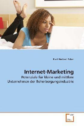 Internet-Marketing - Potenziale für kleine und mittlere Unternehmen der Beherbergungsindustrie - Ecker, Kurt Herbert
