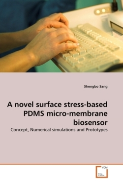A Novel Surface Stress-based PDMS Micro-membrane Biosensor: Concept, Numerical simulations and Prototypes