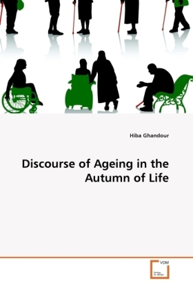 Discourse of Ageing in the Autumn of Life - Ghandour, Hiba