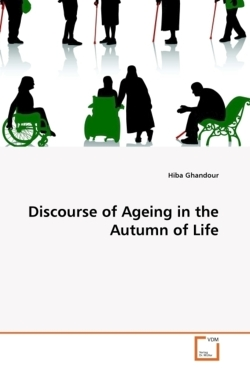 Discourse of Ageing in the Autumn of Life