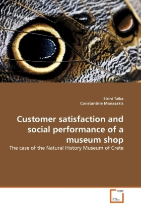 Customer satisfaction and social performance of a museum shop - The case of the Natural History Museum of Crete - Tzika, Eirini / Manasakis, Constantine