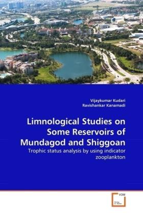 Limnological Studies on Some Reservoirs of Mundagod and Shiggoan - Trophic status analysis by using indicator zooplankton - Kudari, Vijaykumar / Kanamadi, Ravishankar