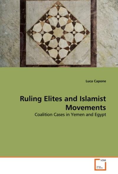 Ruling Elites and Islamist Movements - Luca Capone