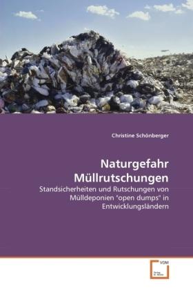 Naturgefahr Müllrutschungen - Standsicherheiten und Rutschungen von Mülldeponien