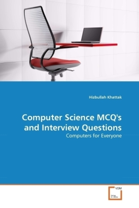 Computer Science MCQ's and Interview Questions - Computers for Everyone - Khattak, Hizbullah
