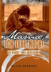 Erwachsen werden nach Missbrauch - Missbrauch überlebt - Borderline bleibt! - Katja Schwarz