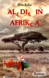 Al(l)di(e) in Afrik(c)a - Eva Kiltz