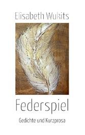 Federspiel - Elisabeth Wukits