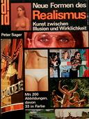Neue Formen des Realismus. Kunst zwischen Illusion und Wirklichkeit. 2. verbesserte Auflage. Köln: DuMont Schauberg, 1974. 291 Seiten mit Abbildungen, Literaturverzeichnis und Register. Kartoniert (Klappenbroschur). - Sager, Peter