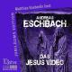 Das Jesusvideo - Hörbuch zum Download - Andreas Eschbach, Sprecher: Matthias Koeberlin