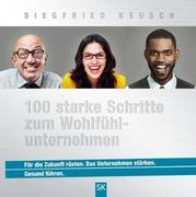 Siegfried Keusch: 100 starke Schritte zum Wohlfühlunternehmen