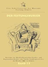 Der Festungskurier - Beiträge zur Mecklenburgischen Landes- und Regionalgeschichte vom Tag der Landesgeschichte im Oktober 2014 in Dömitz - Kersten Krüger, Ernst Münch