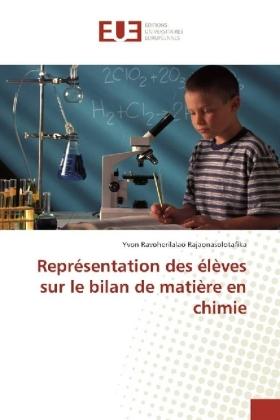 Représentation des élèves sur le bilan de matière en chimie - Rajaonasolotafika, Yvon Ravoherilalao