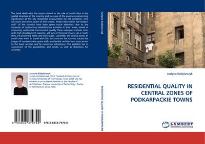 RESIDENTIAL QUALITY IN CENTRAL ZONES OF PODKARPACKIE TOWNS - Justyna Kobylarczyk