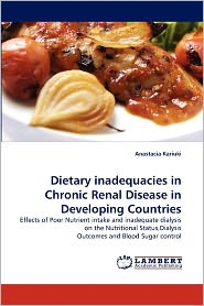Dietary Inadequacies In Chronic Renal Disease In Developing Countries - Anastacia Kariuki