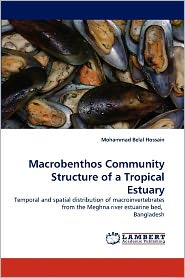 Macrobenthos Community Structure Of A Tropical Estuary - Mohammad Belal Hossain