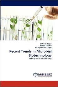 Recent Trends In Microbial Biotechnology - Vivek Bajpai, Vijai Kumar Gupta, Pallavi Sharma