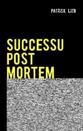 SUCCESSU POST MORTEM - Erfolg nach der Arbeit - Patrick Lieb