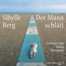 Der Mann schläft - Hörbuch zum Download - Sibylle Berg, Sprecher: http://samples.audible.de/bk/hamb/000254/bk_hamb_000254_sample.mp3