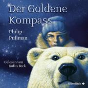 Philip Pullman: His Dark Materials, Band 1: Der Goldene Kompass