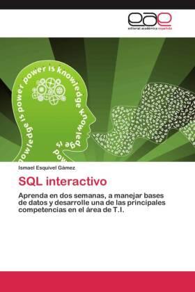 SQL interactivo - Aprenda en dos semanas, a manejar bases de datos y desarrolle una de las principales competencias en el área de T.I. - Esquivel Gámez, Ismael
