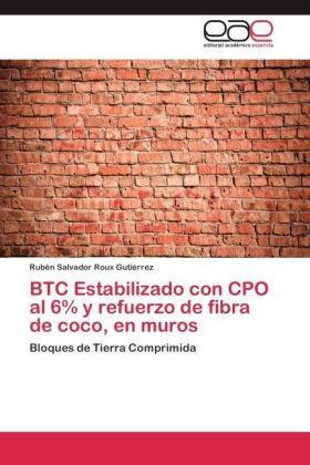 BTC Estabilizado con CPO al 6% y refuerzo de fibra de coco, en muros - Bloques de Tierra Comprimida - Roux Gutiérrez, Rubén Salvador