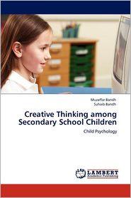 Creative Thinking Among Secondary School Children - Muzaffar Bandh, Suhaib Bandh