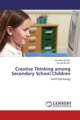 Creative Thinking among Secondary School Children - Child Psychology - Bandh, Muzaffar / Bandh, Suhaib