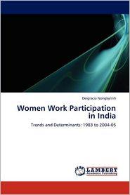 Women Work Participation In India - Deigracia Nongkynrih
