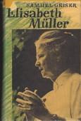 Elisabeth Müller. Leben und Werk. Zürich, Stuttgart: Rotapfel-Verlag, 1978. 203 Seiten mit 21 Tafeln und Literaturverzeichnis. Leinen mit Schutzumschlag. - Geiser, Samuel